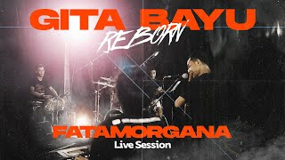 Download Fatamorgana - Gita Bayu Reborn - Arneta Julia {Live Session}