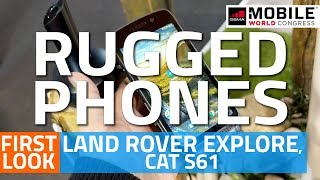Land Rover Explore and CAT S61 First Look   Rugged Android Smartphones