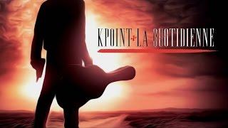 """KPoint - """" La Quotidienne """" - Daymolition"""