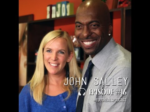 The Food Heals Podcast #16 How to Heal Disease with a Vegan Diet with NBA Star John Salley