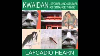 Kwaidan: Stories and Studies of Strange Things (FULL Audiobook)