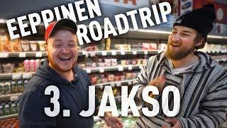 Syödään kaupan hyllyltä! - #3 EEPPINEN ROADTRIP
