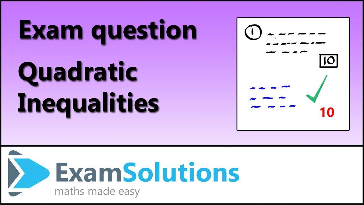 Exam Questions - Quadratic inequalities | ExamSolutions