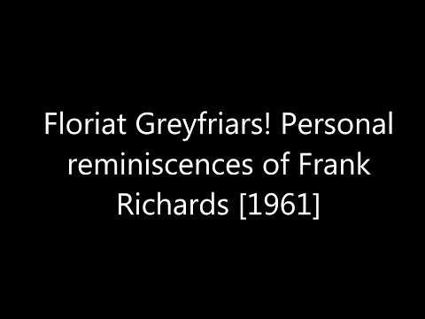 Floriat Greyfriars! Personal reminiscences of Frank Richards [1961]