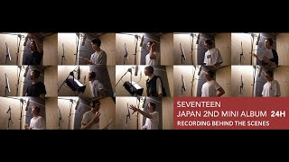 [ETC]SEVENTEEN - 「24H」RECORDING BEHIND THE SCENES