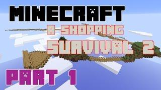 [Minecraft : A Shopping Survival 2] #1 ที่นี่มันอยู่ยาก