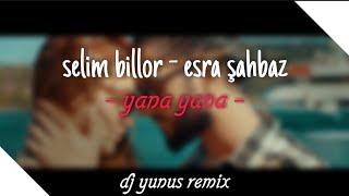 SELIM BILLOR & ESRA SAHBAZ - YANA YANA 2021 HIT ROMAN REMIX (DJ YUNUS REMIX) Resimi