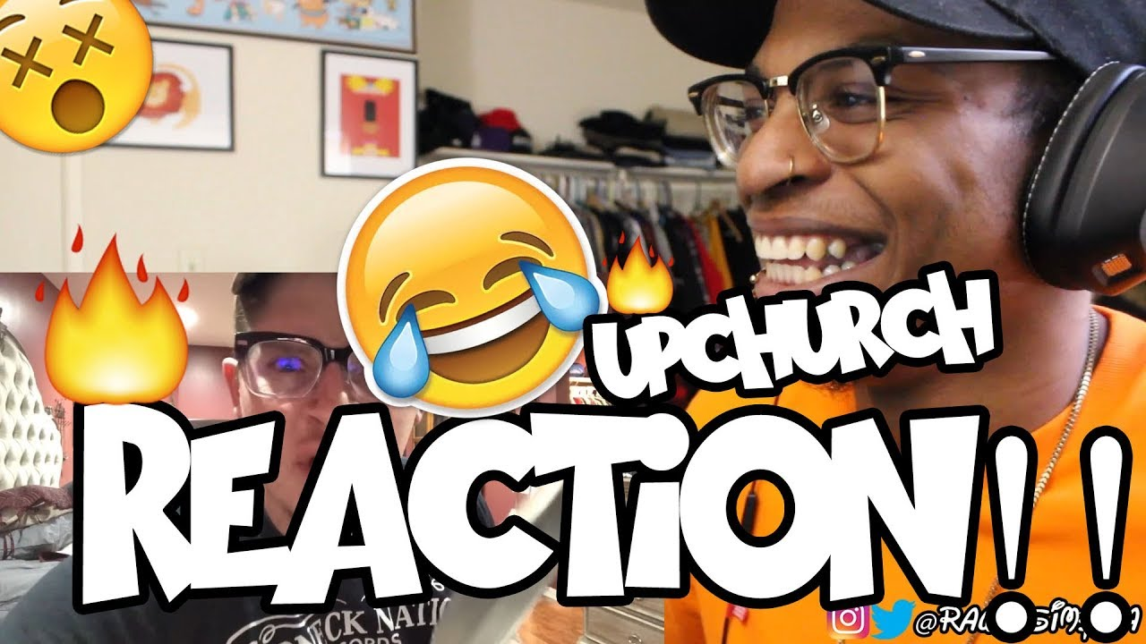 UPCHURCH REACTS TO MY VIDEO REACTION!!!