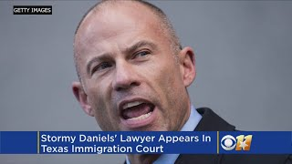 Stormy Daniels' Lawyer Appears In Texas Immigration Court