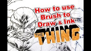 How to use Brush to Draw and Ink THE THING from the Fantastic Four Ben Grimm