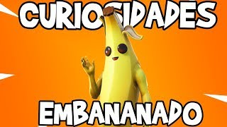 TOUTES CURIOSITIES SKIN EMBANANADO-FORTNITE BATTLE ROYALE