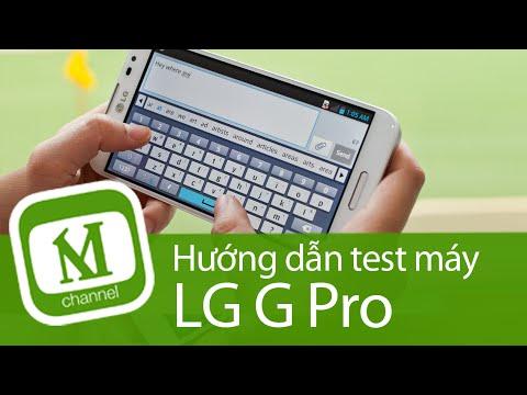 HƯỚNG DÂN TEST MÁY CHỌN MUA LG G Pro cũ, qua sử dụng - MangoTV