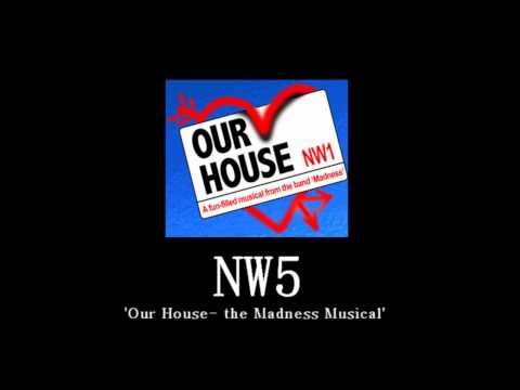 NW5- 'Our House' (the Madness Musical)