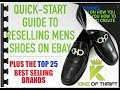 How to Sell Shoes on eBay. TOP 25 MEN'S SHOE BRANDS to Resell. FREE EBOOK