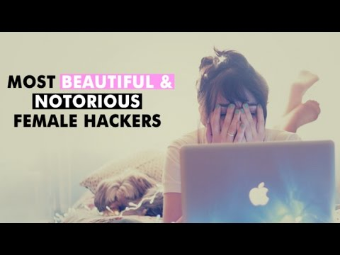 World's 10 Most Beautiful & Notorious Female Hackers