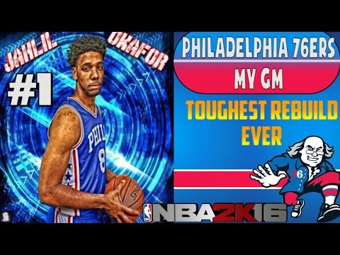 NBA 2K16 Philadelphia 76ers MY GM Ep. #1 - Toughest Rebuild EVER!