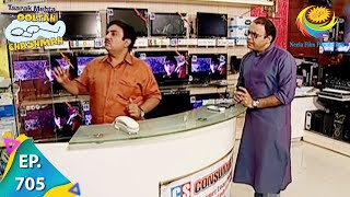 Taarak Mehta Ka Ooltah Chashmah - Episode 705 - Full Episode