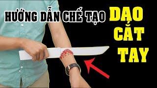 Hướng dẫn chế tạo DAO CHẶT TAY ảo thuật - Thanh Leeto