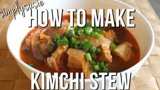 How To Make: Kimchi Stew | Kimchi Jjigae | Kimchi Chigae | 김치찌개
