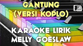 "Download LAGU KARAOKE GANTUNG VERSI KOPLO"" [MELLY GOESLAW] KARAOKE KEYBOARD ORGAN TUNGGAL DANGDUT KOPLO LIRIK"