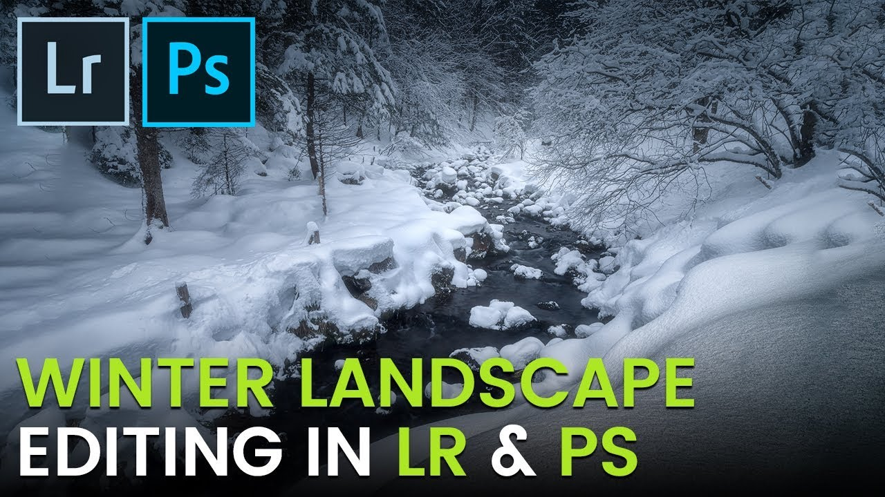 QE #48: Editing a winter landscape in Lightroom & Photoshop