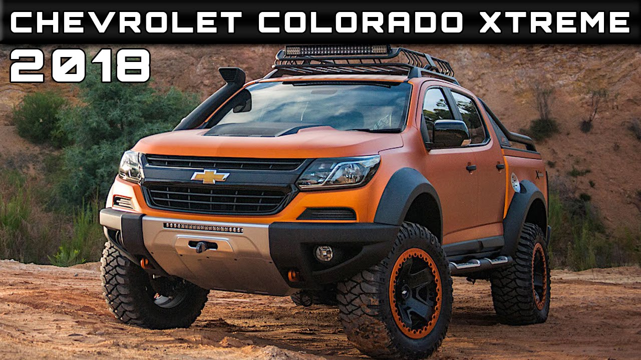 2018 Chevrolet Colorado Xtreme Review Rendered Price Specs ...