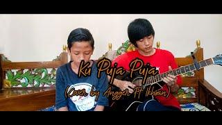 Download lagu Ku Puja Puja - Angger LaoNeis ft Ikhsan (cover)