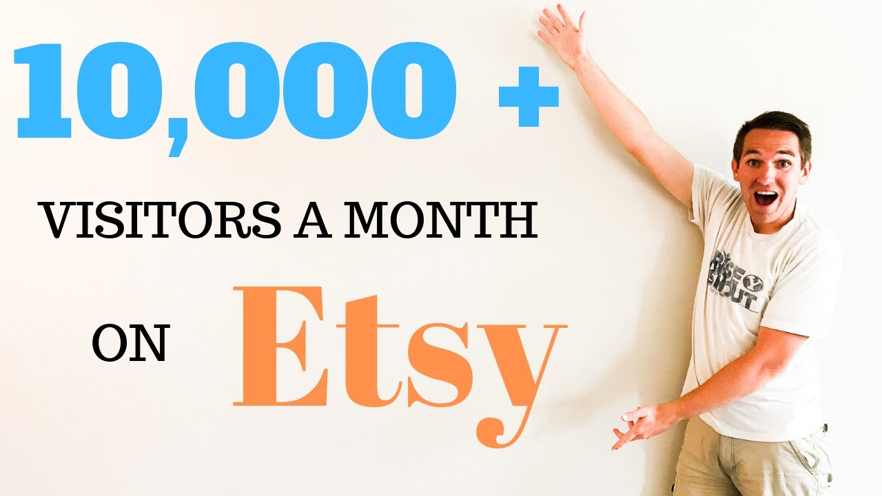 How To Drive More Traffic To Your Etsy Shop (10,000 Visits a month Fast!) 2019