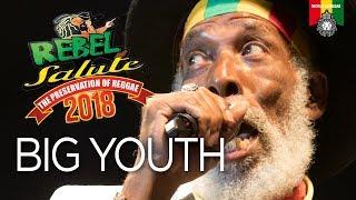 Big Youth Live at Rebel Salute 2018