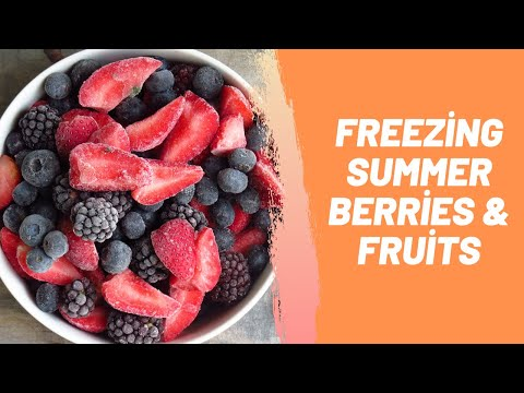Freezing Summer Berries & Fruits