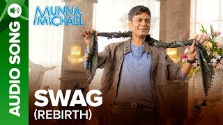 Swag Rebirth – Full Audio Song | Munna Michael | Tiger Shroff, Nawazuddin  …