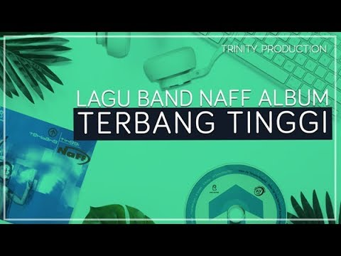 NaFF - Terbang Tinggi (album) Official Audio