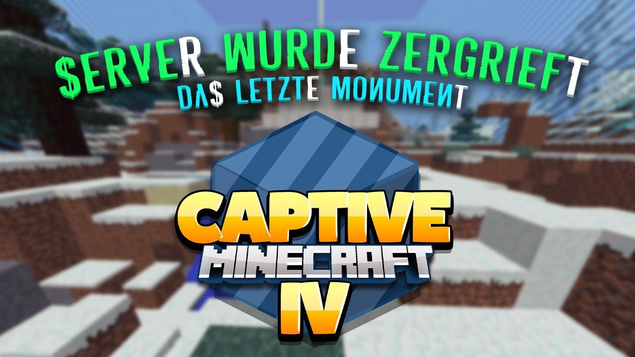 Captive Minecraft Server Gegrieft Das Letzte Monument YouTube - Minecraft captive spielen