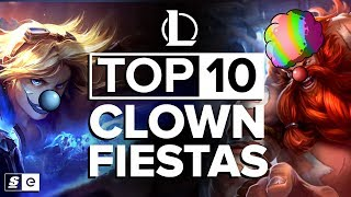 Top 10 Clown Fiestas in League of Legends