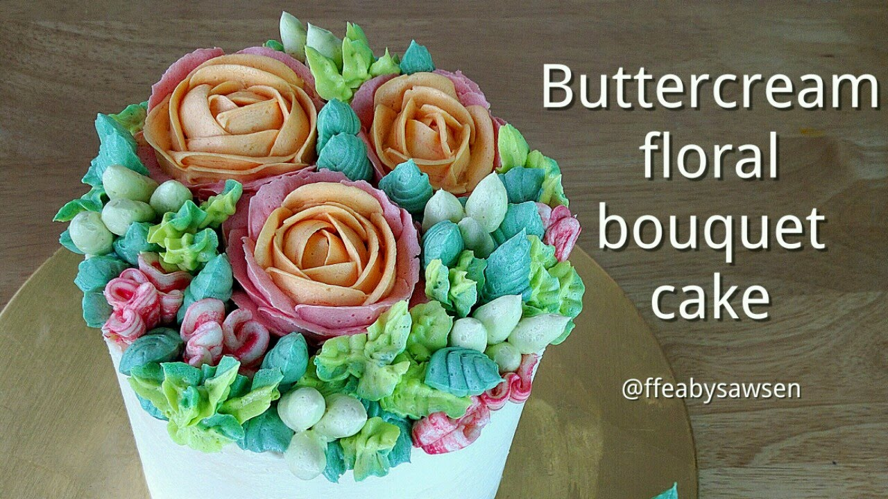 How To Pipe A Buttercream Flower Bouquet Cake Ft Rose Parrot Tulip