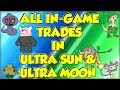 ALL IN-GAME TRADES in Pokemon Ultra Sun and Ultra Moon