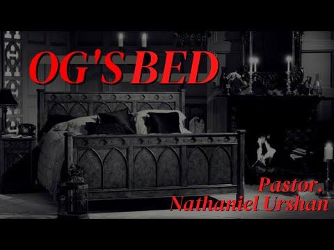 """""""OG'S BED"""" – Pastor. Nathaniel Urshan"""