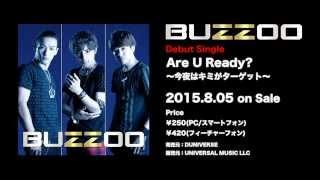 BUZZOO - Are U Ready~今夜はキミがターゲット~