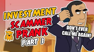 Angry Investment Scammer Prank #3 - Ownage Pranks