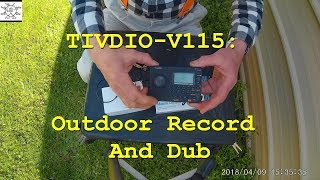 TIVDIO-V115: Outdoor Record And Dub