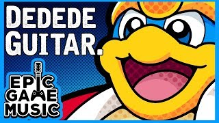 King Dedede Theme Kirby Super Star (Guitar Remix) || Epic Game Music