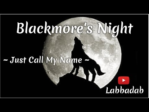 Blackmore's Night ~ Just Call My Name