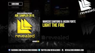 Marcus Santoro & Jason Forte - Light The Fire [OUT NOW!] [ADE Sampler 2015 9/10]