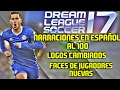 DREAM LEAGUE 17 NARRACIÓN EN ESPAÑOL COMPLETA AL 100 + LOGOS CAMBIADOS + NUEVAS FACES DE JUGADORES