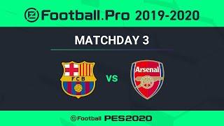 PES | FC BARCELONA VS ARSENAL FC | eFootball.Pro 2019-2020 #3-4