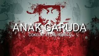 COKELAT - ANAK GARUDA Ft. AIU RATNA (LIRIK)