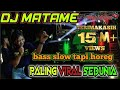 Gambar cover DJ MATAME SLOW TAPI HOREG | PALING VIRAL SEDUNIA BY WAHIDOON TV