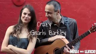 Mish & Wade // Acoustic Duo // Crazy - Gnarls Barkley Cover youtube
