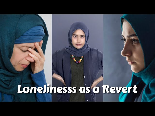 Fighting Loneliness as a Revert to Islam