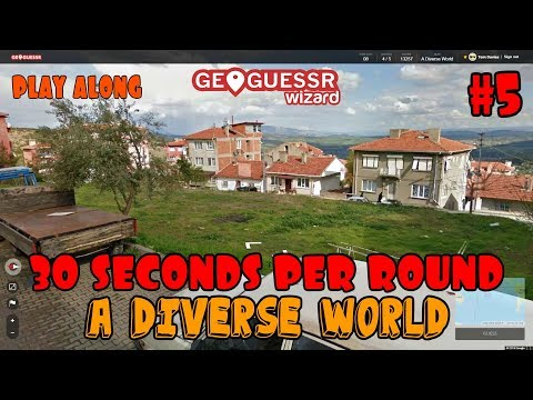 Geoguessr - 30 seconds per round - A Diverse World #5 [PLAY ALONG]